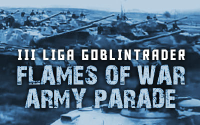 III Liga Flames of War GoblinTrader: Army parade
