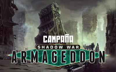 Campaña – Shadow War Armageddon 1/5